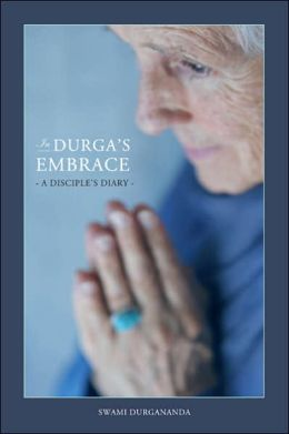 In Durga's Embrace: A Disciple's Diary