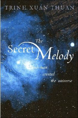 The Secret Melody: And Man Created the Universe