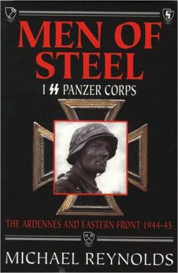 Men of Steel: 1st SS Panzer Corps 1944-45