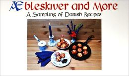 Aebleskiver and More: A Sampling of Danish Recipes