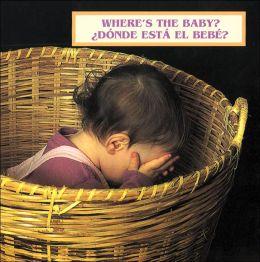 Where's the Baby?: Donde esta el bebe?