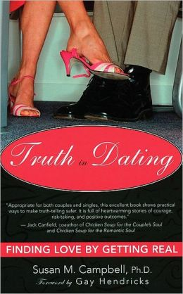 Truth in Dating: Finding Love by Getting Real
