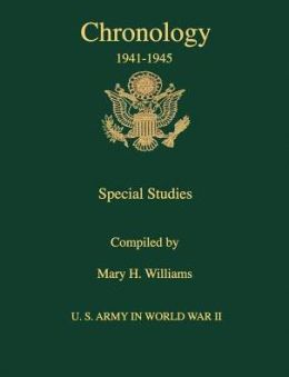 Chronology U S Army in the World War II 1941-1945