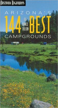 Arizona's 144 Best Campgrounds