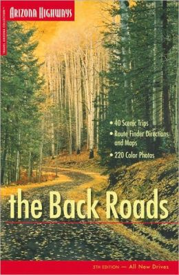 Travel Arizona: The Back Roads (Travel Arizona Collection Series)