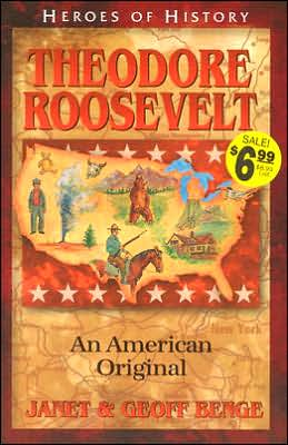 Heroes of History: Theodore Roosevelt: An American Original