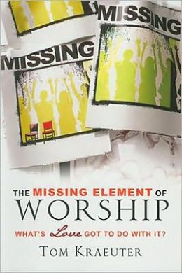 Missing Element of Worship: What's Love Got to Do with It?