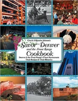 Savor Denver: Front Range Cookbook