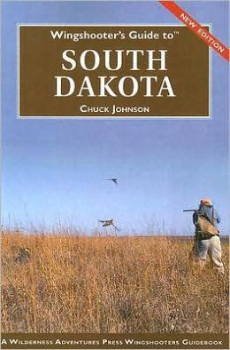 Wingshooter's Guide to South Dakota (Second Edition)
