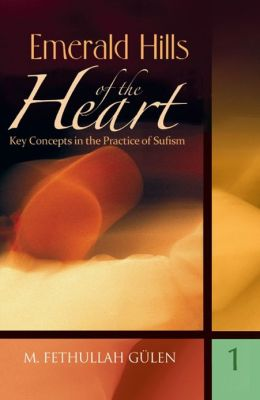 Key Concepts in the Practice of Sufism: Emerald Hills of the Heart, Vol. 1