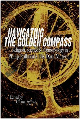 Navigating the Golden Compass: Religion, Science and Daemonology in His Dark Materials