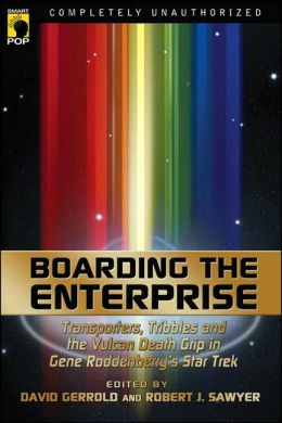 Boarding the Enterprise: Transporters, Tribbles and the Vulcan Death Grip in Gene Roddenberry's Star Trek