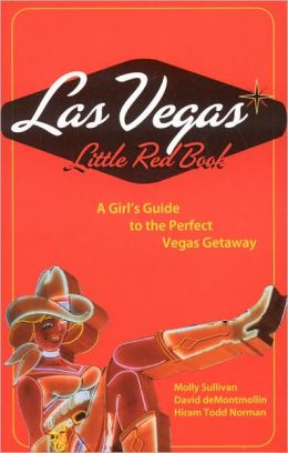 Las Vegas Little Red Book: A Girl's Guide to the Perfect Vegas Getaway