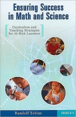 Ensuring Success in Math and Science: Curriculum and Teaching Strategies for at-Risk Learners