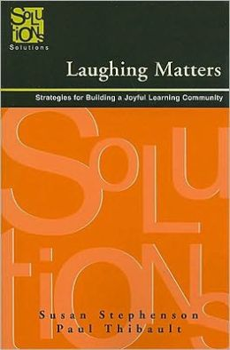 Laughing Matters: Strategies for Building a Joyful Learning Community