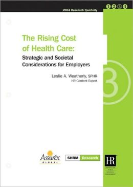 The Rising Cost of Health Care: Strategic and Societal Considerations for Employers