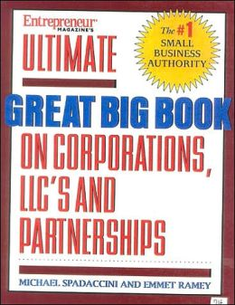 Ultimate Book of Forming Corps, LLCs, Partnerships and Sole Proprietorships