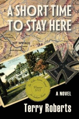 A Short Time to Stay Here: A Novel