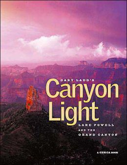 Gary Ladd's Canyon Light: Lake Powell and the Grand Canyon