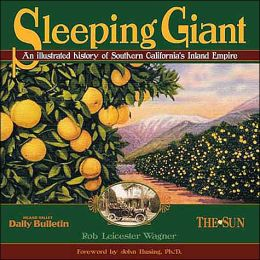 Sleeping Giant: An Illustrated History of Southern California's Inland Empire