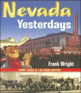 Nevada Yesterdays: Short Looks at Las Vegas History