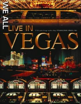 We All Live in Vegas: 320 Photographs by Francois Paolini