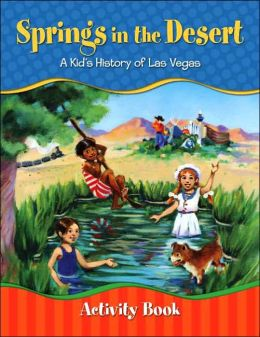 Springs in the Desert: A Kid's History of Las Vegas Activity Book