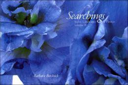 Searchings II: Secret Landscapes of Flowers