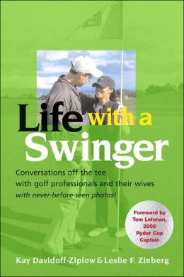 Life with a Swinger: Conversations Off the Tee