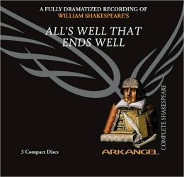 All's Well That Ends Well (Arkangel Complete Shakespeare Series)