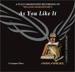 As You Like It (Arkangel Complete Shakespeare Series)
