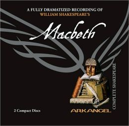 Macbeth (Arkangel Complete Shakespeare Series)