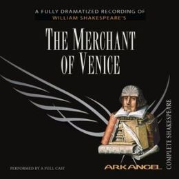 The Merchant of Venice (Arkangel Complete Shakespeare Series)