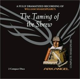 The Taming of the Shrew (Arkangel Complete Shakespeare Series)