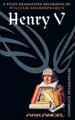 Henry V (Arkangel Complete Shakespeare Series)