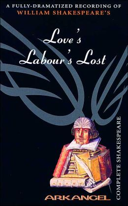 Love's Labour's Lost (Arkangel Complete Shakespeare Series)