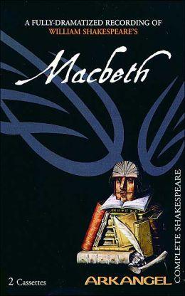 Macbeth (Arkangel Complete Shakespeare Series)