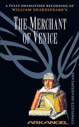 The Merchant of Venice (Arkangel Complete Shakespeare Series)