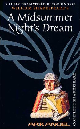 A Midsummer Night's Dream (Arkangel Complete Shakespeare Series)