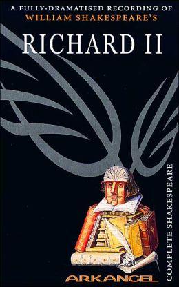 Richard II (Arkangel Complete Shakespeare Series)