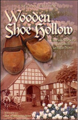Wooden Shoe Hollow: Charlotte Pieper's Cincinnati German Novel