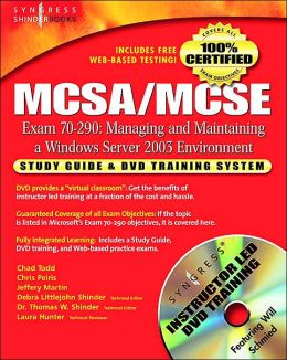 MCSA/MCSE Managing and Maintaining a Windows Server 2003 Environment (Exam 70-290): Study Guide & DVD Training System