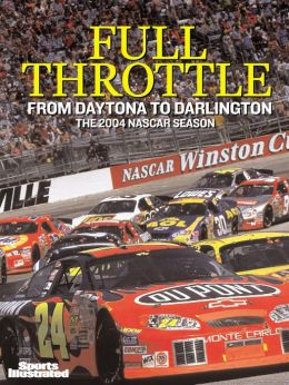 Sports Illustrated: Full Throttle: 2004 Nascar Preview - From Daytona to Darlington