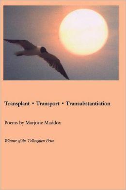 Transport, Transplant, Transubstantiation