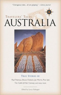 Travelers' Tales Australia: True Stories