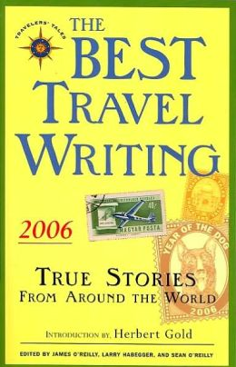 Best Travel Writing 2006: True Stories from around the World