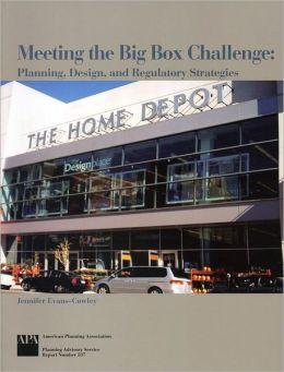 Meeting the Big Box Challenge: Planning, Design, and Regulatory Strategies