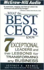 What the Best CEO's Know: 7 Exceptional Leaders and Their Lessons for Transforming any Business
