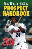 Book Cover Image. Title: Baseball America 2014 Prospect Handbook:  The 2014 Expert guide to Baseball Prospects and MLB Organization Rankings, Author: Baseball America Editors