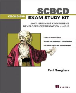 SCBCD Exam Study Kit: Java Business Component Developer Certification for EJB- CX-310-090